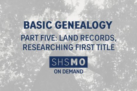 Basic Genealogy, Part Five: Land Records, Researching First Title