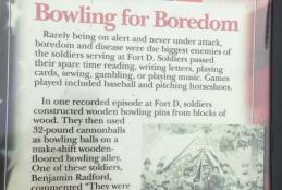 Among the great stories about Fort D that are true is this account of using cannon balls as bowling balls to combat boredom.