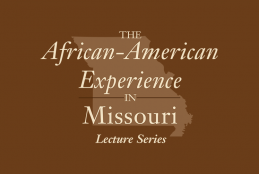 African American Experience in Missouri Lecture Series