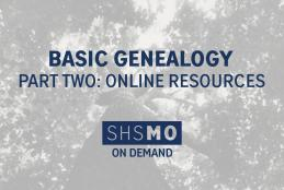 Basic Genealogy, Part Two: Online Resources