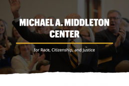 Michael A. Middleton Center for Race, Citizenship, and Justice
